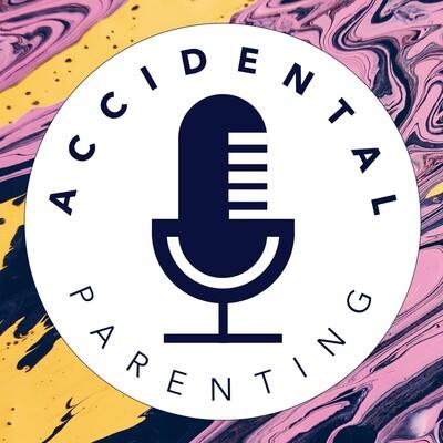 Accidental Parenting