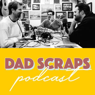 Dad Scraps