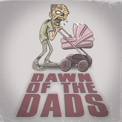 Dawn of the Dads' Podcast