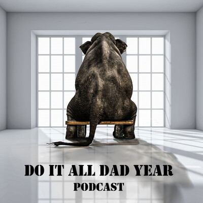 Do It All Dad Year Podcast