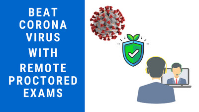 Beat Corona Virus with Remote Proctored Exams