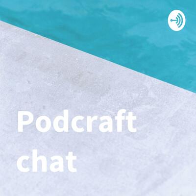 Podcraft chat