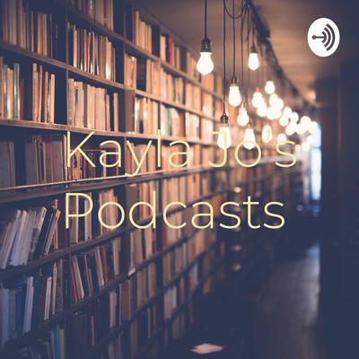 Kayla Jo's Podcasts