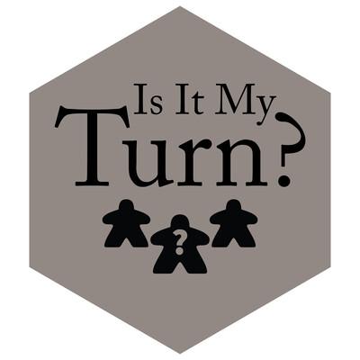 Is it my turn?