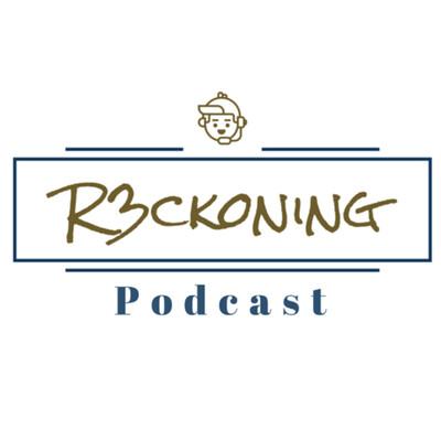 R3ckoning Podcast