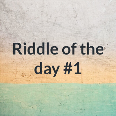 Riddle of the day #1