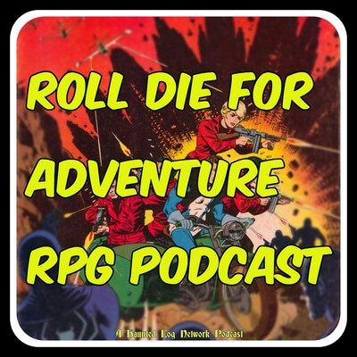 Roll Die For Adventure RPG Podcast
