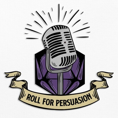 Roll for Persuasion - Conversations With Creators