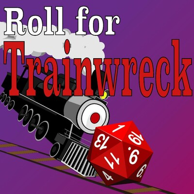 Roll for Trainwreck