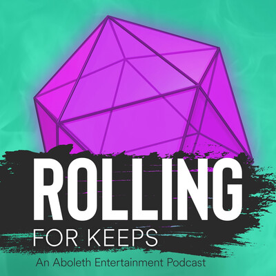 Rolling for Keeps