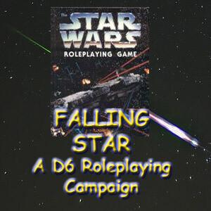 FALLING STAR: A Star Wars D6 RPG Podcast