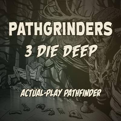 Pathgrinders 3 Die Deep