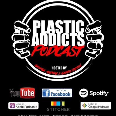Plastic Addict's Podcast