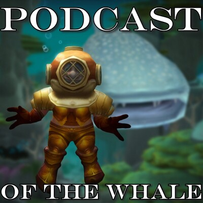 Podcast of the Whale: A World of Warcraft Classic Podcast