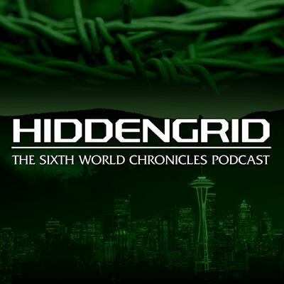 Podcast – Hiddengrid: The Sixth World Chronicles
