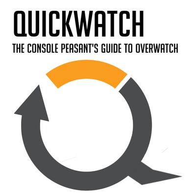 Quickwatch: The Console Peasant's Guide to Overwatch.