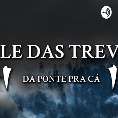 Vale Das Trevas: Da Ponte pra cá