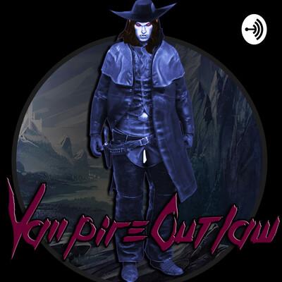 Vampireoutlaw's Podcast Show