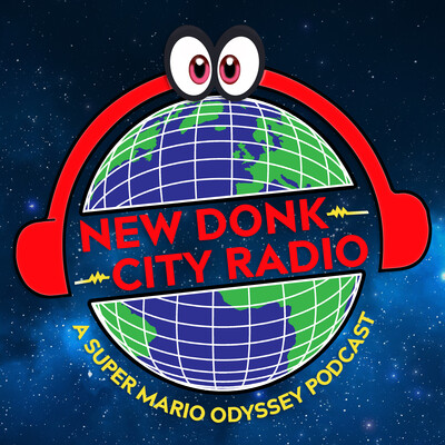 New Donk City Radio: A Super Mario Odyssey Podcast