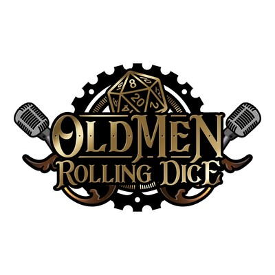 Old Men Rolling Dice | A Dungeons & Dragons Podcast