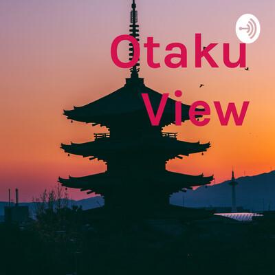Otaku View