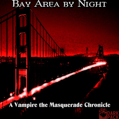 Bay Area by Night - A Vampire: The Masquerade Podcast