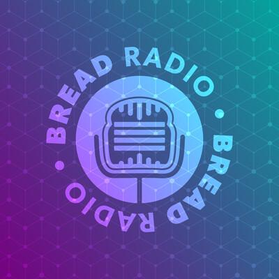 Bread Radio