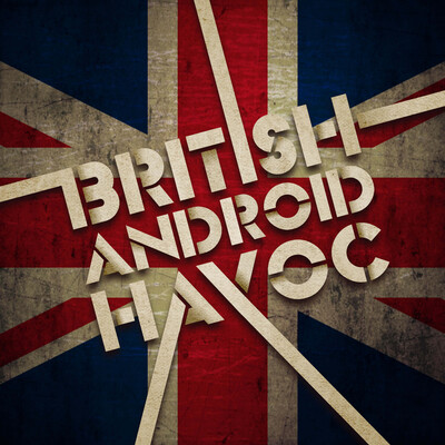 British Android Havoc