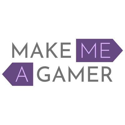 Make Me A Gamer