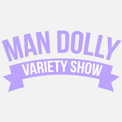 Man Dolly Variety Show