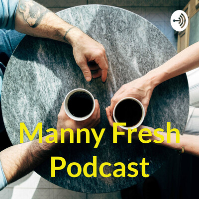 Manny Fresh Podcast