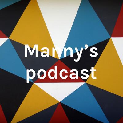 Manny's podcast