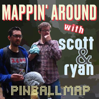 Mappin' Around with Scott & Ryan