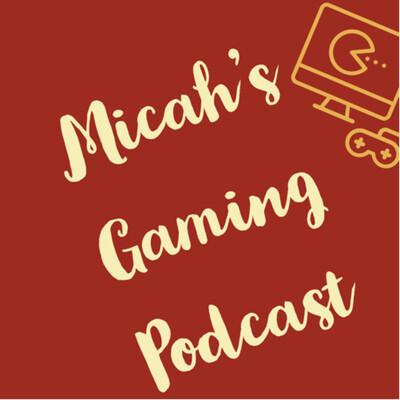 Micah'sGamingpodcast