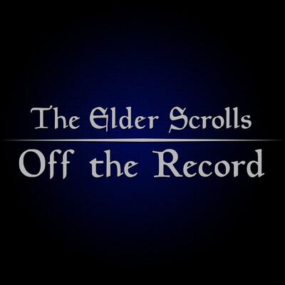 Elder Scrolls off the Record: An Elder Scrolls Online Podcast