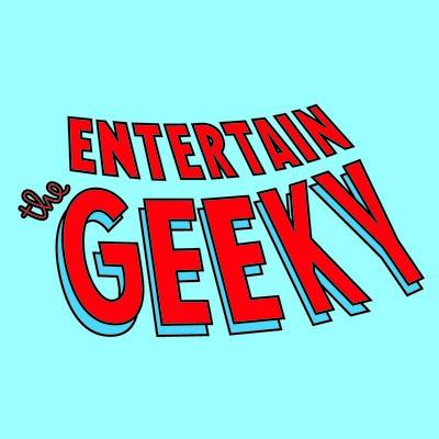 Entertain the Geeky