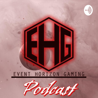 Event Horizon Gaming Podcast
