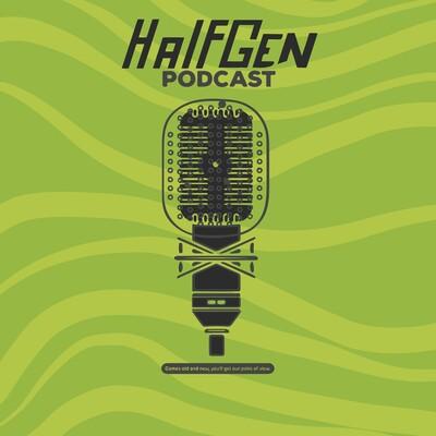 HalfGen Podcast