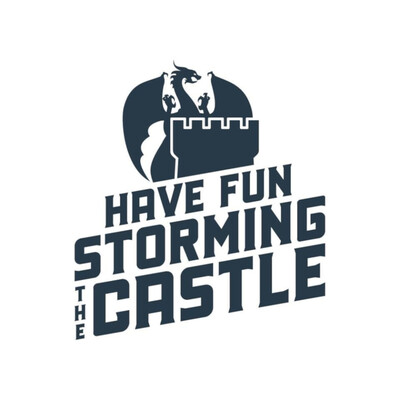 Have Fun Storming the Castle