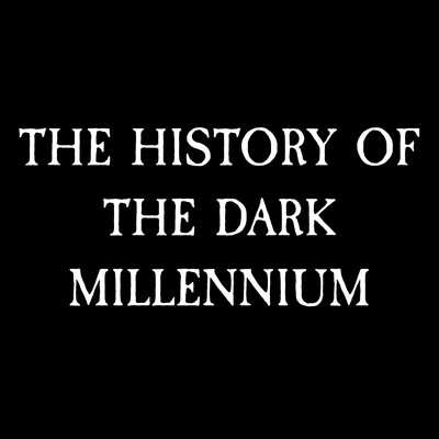 History of the Dark Millenium
