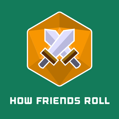 How Friends Roll | a Dungeons and Dragons 5th edition actual play DnD 5e podcast