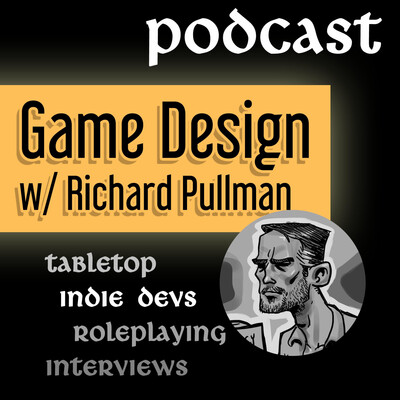 Game Design w/ Richard Pullman