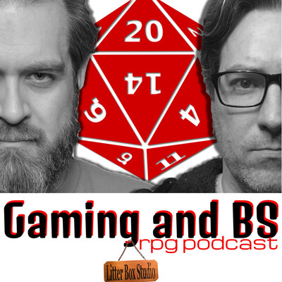 Gaming and BS RPG Podcast