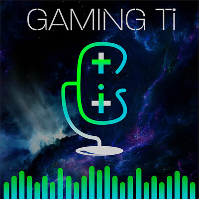 Gaming Ti Podcast