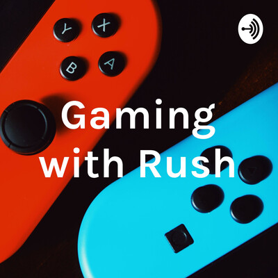 Gaming with Rush