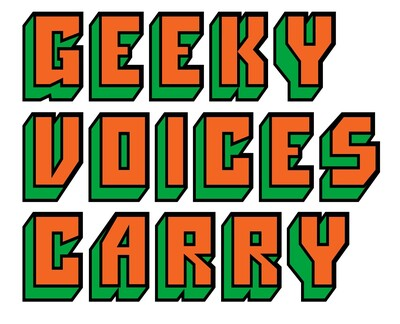 Geeky Voices Carry