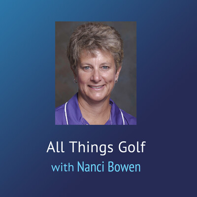 All Things Golf – Nanci Bowen