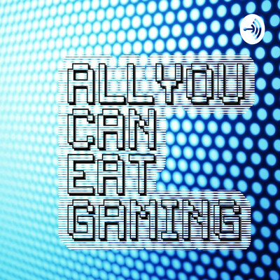 All You Can Eat Gaming