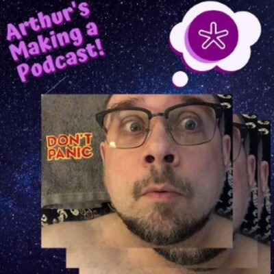 Arthur's Making a Podcast!