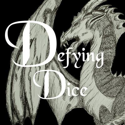 Defying Dice